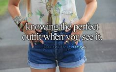 Knowing the perfect outfit when you see it