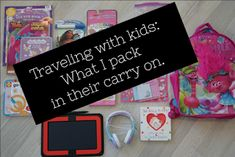 Then I Got To Thinking...: Traveling with kids: What we carry on travel, kids, traveling with kids, carry on
