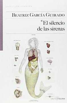 El Silencio De Las Sirenas de Beatriz García Guirado https://www.amazon.es/dp/8416148333/ref=cm_sw_r_pi_dp_Tg2Gxb63MD2NP