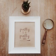 """Taking orders for our """"Pretty Is As Pretty Does"""" print this week at theuneditedmovement@gmail.com -- $15 for an 8x10 print delivered to your doorstep, along with a hand-written note for good measure ☀️#vscocam #prettyisasprettydoes #shereadstruth #thatsdarling #cheers #printsforsale"""