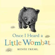 Buy Once I Heard a Little Wombat by Renee Treml at Mighty Ape NZ. 'Once I heard a little wombat stomp stomp stomp . ' Read along and act out the movements as these baby Australian animals eat, play and settle do. Classic Nursery Rhymes, Book Background, Australian Animals, Children's Picture Books, Wombat, Happy Animals, Chapter Books, Childrens Books, Good Books