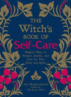 [EPUB] The Witch's Book of Self-Care, Magical Ways to Pamper, Soothe, and Care for Your Body and Spirit, Author : Arin Murphy-Hiscock John Slattery, The Witcher, Best Magic Books, Witchcraft Books, Wiccan Books, Wiccan Spells, Witchcraft Symbols, Magick Book, Green Witchcraft