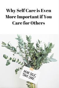 Why self care is even more important if you care for others. #selfcare