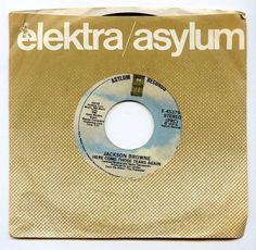 Jackson Browne HereComeThoseTears Again/Linda 45 RPM Asylum E45379 Single Record #Pop..$1.99