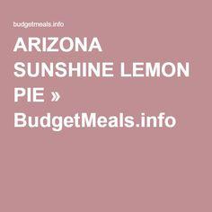ARIZONA SUNSHINE LEMON PIE » BudgetMeals.info