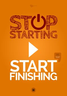 Plakát Stop starting. It Is Finished, Calm, Inspirational Quotes, Content, Orange, Prints, Frames, Posters, Design