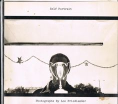 Friedlander, Lee. Lee Friendlander: Self Portrait [out of print]