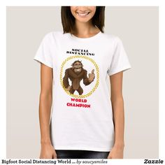 Bigfoot Social Distancing World Champ (women's) T-Shirt. distancing t shirt phenomena sightings unsolved mysteries quote t shirt mysteries unexplained Unexplained Phenomena, Cryptozoology, Detail Shop, Bigfoot, Cool Tees, Custom Clothes, Champs, Wardrobe Staples, Funny Tshirts