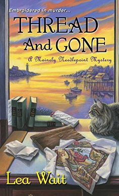 Thread and Gone (A Mainely Needlepoint Mystery) by Lea Wait http://www.amazon.com/dp/1617730084/ref=cm_sw_r_pi_dp_kDQcwb17WKANG