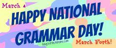 National Grammar Day, March 4 Grammar Humor, Grammar And Punctuation, English Spelling, English Language, National Grammar Day, National Holidays, Homeschool, Teacher, Classroom