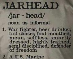 Jarhead for sure. Marine Quotes, Usmc Quotes, Military Quotes, Military Humor, Military Life, Military Ranks, Marine Corps Humor, Us Marine Corps, Once A Marine