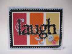 Laugh--card made using Wall Decor and More Cricut cartridge