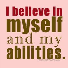 Daily Positive Affirmations.I believe in myself and my abilities
