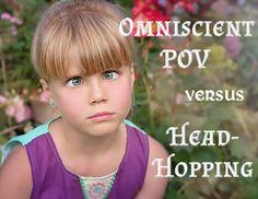 Omniscient POV versus Head-Hopping #wrtr2wrtr #am writing