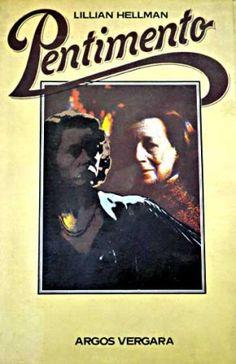 Pentimento / Lillian Hellman ; [traducción del inglés Marta Pessarrodona] - 3ª ed. - Barcelona : Argos Vergara, 1978