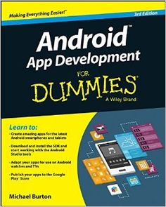 Android application development for dummies / by Michael Burton.