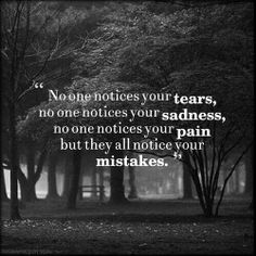 They all notice your mistakes..