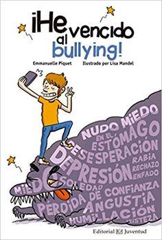 He vençut el bullying / Emmanuelle Piquet ; il·lustrat per Lisa Mandel Editorial, Conte, Bart Simpson, Bullying, Novels, Family Guy, Comics, Fictional Characters, Infants