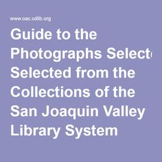 Guide to the Photographs Selected from the Collections of the San Joaquin Valley Library System Member Libraries