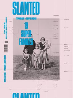 Slanted Magazine #19 – Super FamiliesAutumn Issuehttp://www.slanted.de/shop/slanted-19-super-families  Editor: MAGMA Brand DesignRelease: August 30th, 2012Volume: 164 pagesFormat: 24 × 32cmLanguage: English, GermanPhoto: Corbis  Cover Illustration:Indra Kupferschmid  (via Shop - Slanted #19 – Super-Families | Slanted - Typo Weblog und Magazin)