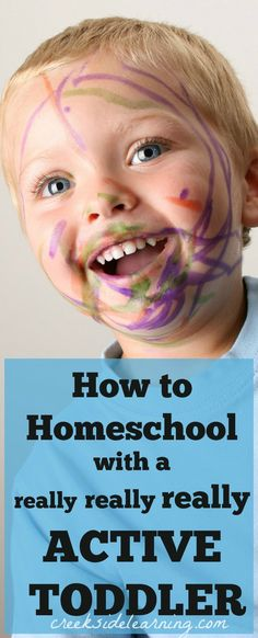 How to homeschool with a very active toddler. | Creekside Learning