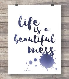 Life is a beautiful mess thought stain art by TheRedFinchPrint