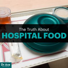 Hospital food - Dr. Axe http://www.draxe.com #health #holistic #natural