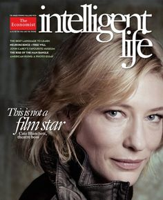 Cate Blanchett's gorgeous un-photoshopped face on the cover of Intelligent Life Magazine!