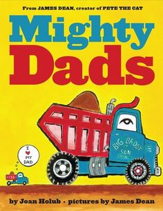 Daddy-and-me books for ages 3-5: Mighty Dads by Joan Holub #Books #FathersDay