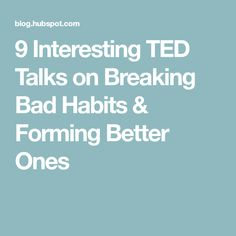 9 Interesting TED Talks on Breaking Bad Habits & Forming Better Ones Breking Bad, Inspirational Ted Talks, Best Ted Talks, Habit Quotes, Tv, Good Habits, Thing 1, Self Development, Personal Development