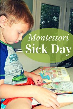 Montessori Sick Day. Find Montessori inspiration to keep your little sick kids entertained and happy.