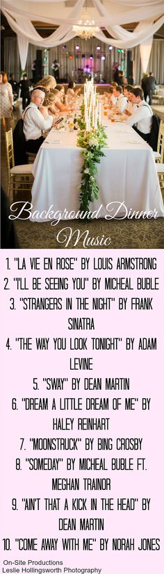 This list is perfect for the dinner portion of my wedding!  I love the mix of the classics with the hits of today.  #2 is my favorite on this list!