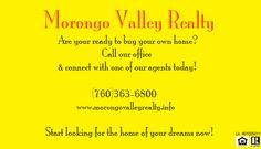 Contact our agents at (760)363-6800 today! www.morongovalleyrealty.info