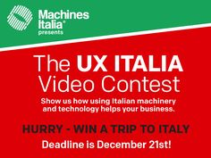 Enter our Video Contest UX Italia, if you use Italian machinery and technology, send us a short video, following the details at www.uxitalia.net Deadline is December 21st, 2014
