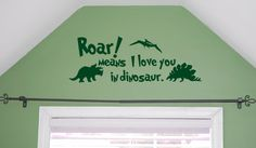 Roar means I love you in dinosaur - Wall Quote for little boys room. $20.00, via Etsy.