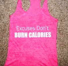 Burnout Racerback Tank Top. Workout Shirt. Excuses Don't BURN CALORIES. Womens. Mens Shirt. Workout Clothing. Excercise Tank.. fitness Tee.