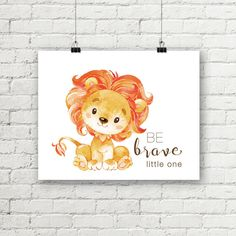 Baby Lion Safari Nursery Print Be Brave Little One Printable Wall Art Jungle Nursery Decor Boy or Lion Nursery, Baby Boy Nursery Decor, Jungle Nursery, Boy Decor, Nursery Art, Baby Prints, Nursery Prints, Baby Painting, Brave
