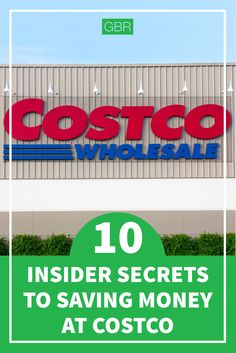 Click through to learn insider secrets to saving money at Costco....