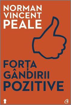 Rezumat Carte: Forța gândirii pozitive de Norman Vincent Peale · Florin Roșoga Norman Vincent Peale, Fiction, Spirituality, Sola Fide, Quotes, Books, Health, Bebe, Quotations