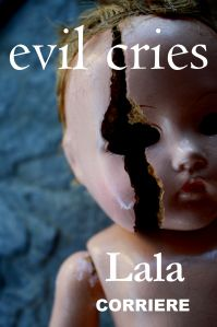 EVIL CRIES by Lala Corriere