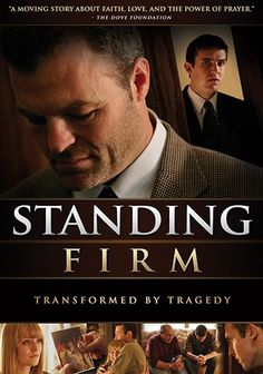Standing Firm (2010) A hopeful story about suffering, joy, and the purpose of it all for one man and the world around him. Rob Reisman, Eric Stevenson, Debra Prohaska...TS Christian