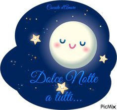 Dolce notte Good Day, Good Morning, Good Night Blessings, Cancer Sign, Smiley, Sweet Dreams, Picsart, Emoji, Cute Pictures