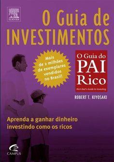 O Guia de Investimentos - o Guia do Pai Rico
