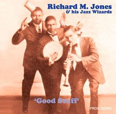 Richard M. & His Jazz Wizards Jones - Good Stuff