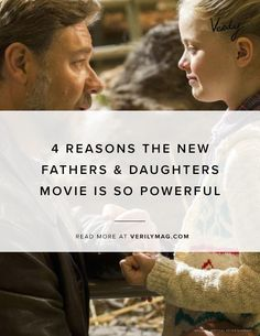 4 Reasons the New Fathers & Daughters Movie Is So Powerful