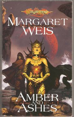 Amber and Ashes by Margaret Weis. Dragon Lance. The Dark Disciple. Volume 1.