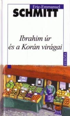 Ibrahim úr és a Korán virágai · Eric-Emmanuel Schmitt · Könyv · Moly Moise, Bookshelves, My Favorite Things, Cover, Bookcases, Book Racks, Bookcase