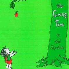 List of books to inspire kindness.   The Giving Tree by Shel Silverstein