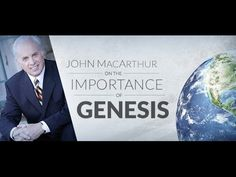 John MacArthur on the Importance of Genesis
