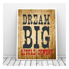 Dream Big Little Cowboy Art Instant Digital by CallMeArtsy on Etsy